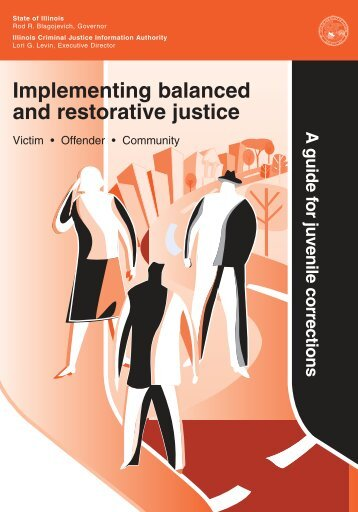 Implementing balanced and restorative justice - Illinois Criminal ...