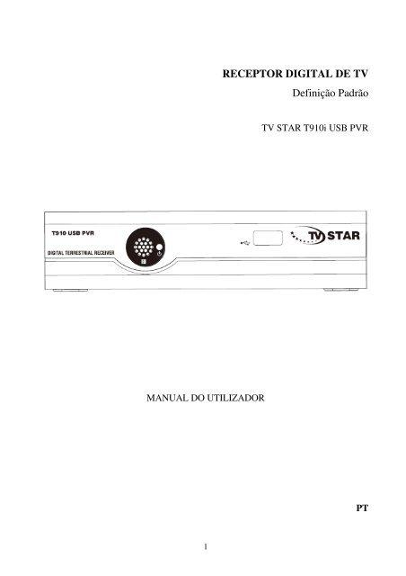 RECEPTOR DIGITAL DE TV Definição Padrão - TV STAR