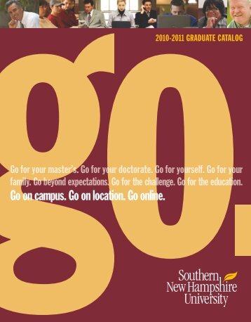 Graduate Catalog 2010-2011 - SNHU Academic Archive - Southern ...