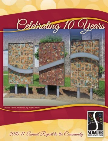 2010-11 Annual Report to the Community - Schauer Arts & Activities ...