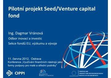 Seed fond (formát PDF; velikost 1 723 kB) - Veřejná správa