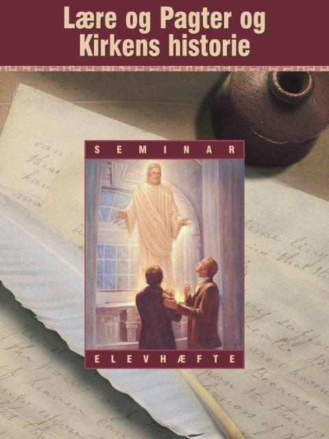Lære og Pagter og Kirkens historie - Jesu Kristi Kirke af Sidste ...