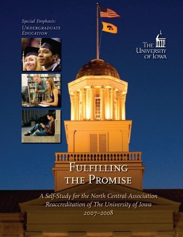 Fulfilling the Promise - Reaccreditation 2008 - The University of Iowa
