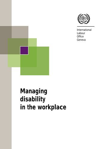 Managing disability in the workplace - International Labour ...