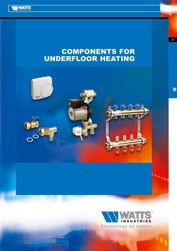 COMPONENTS FOR UNDERFLOOR HEATING - Watts Industries