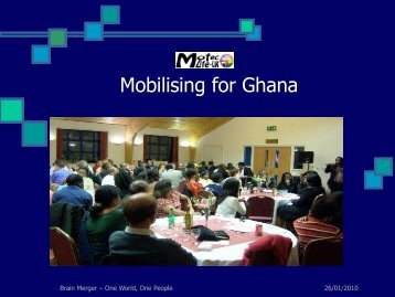 Mobilising For Ghana - A Presentation by Mr P - MOTEC LIFE-UK