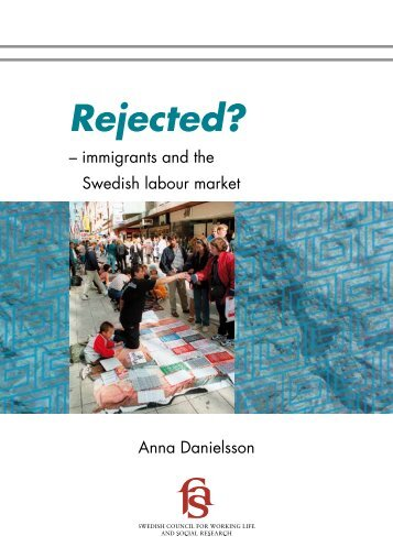 Rejected? – immigrants and the Swedish labour market - Fas