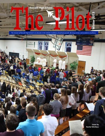 "Winter, 2013 issue of ""The Pilot"" - Roncalli High School"