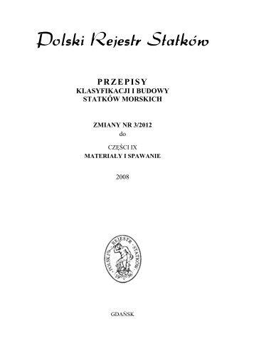 Zmiany Nr 3/2012 do Części IX - Materiały i spawanie - 2008 - PRS