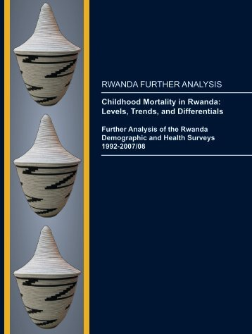 Childhood Mortality in Rwanda Levels, Trends, and ... - Measure DHS