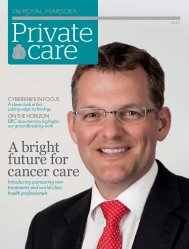 Private Care Magazine, Issue 3 - The Royal Marsden