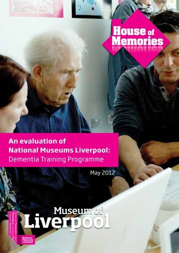 House of Memories evaluation report - National Museums Liverpool