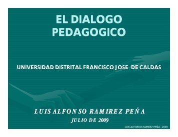 el dialogo pedagogico - Universidad Distrital Francisco Jose de ...