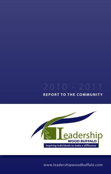 2010-2011 Annual Report - Leadership Wood Buffalo