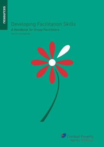 Developing Facilitation Skills - Combat Poverty Agency