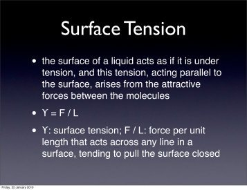 • the surface of a liquid acts as if it is under tension, and this tension ...