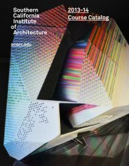 Southern California Institute of Architecture 2013-14 Course Catalog