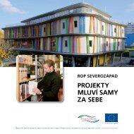 projekty mluví samy za sebe - Regionální rada regionu soudržnosti ...