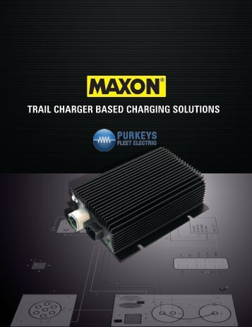 The Solution – Trail Charger Based Charging Solutions - Maxon