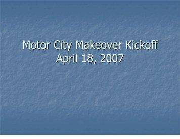 Motor City Makeover Kickoff April 18, 2007 - Boston-Edison ...