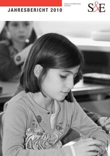 Jahresbericht 2010 - Schule und Elternhaus Schweiz