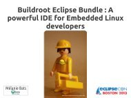 Buildroot Eclipse Bundle : A powerful IDE for ... - EclipseCon