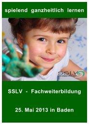Fachweiterbildung 25. Mai 2013 in Baden - SSLV