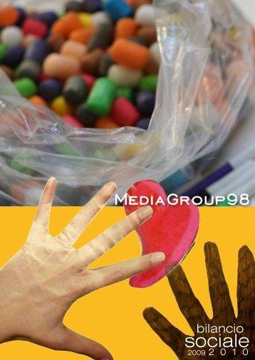 Bilancio sociale 2009/2010 - Mediagroup98