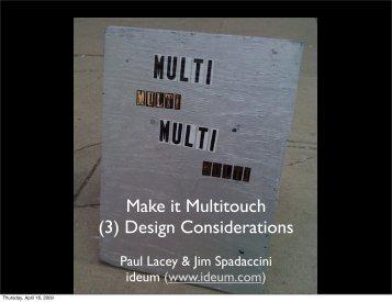 Make it Multitouch (3) Design Considerations - Ideum