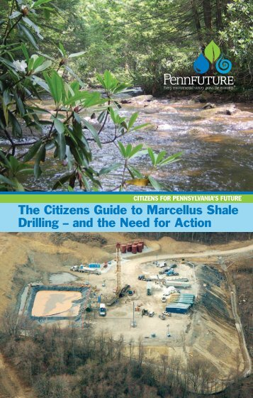 The Citizens Guide to Marcellus Shale Drilling – and ... - PennFuture