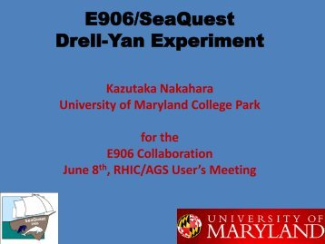 E906/SeaQuest Drell-Yan Experiment - Brookhaven National ...