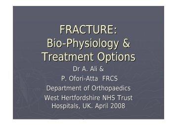 FRACTURE: Bio-Physiology & Treatment Options - MOTEC LIFE-UK