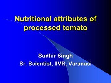 Dr. Sudhir Singh Nutritional attributes of processed tomato
