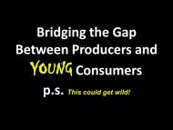 Bridging the Gap Between Producers and YOUNGConsumers