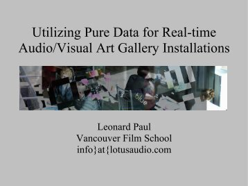 Utilizing Pure Data for Real-time Audio/Visual Art Gallery Installations