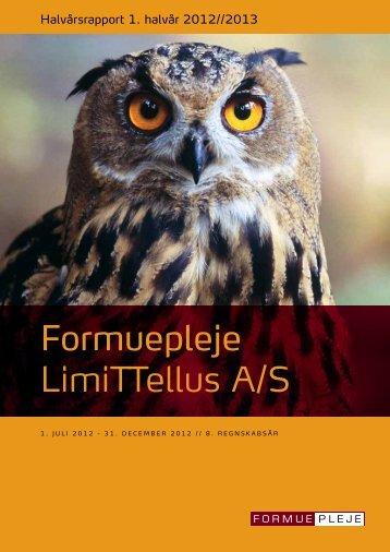 Formuepleje LimiTTellus A/S Halvårsrapport 2012/2013