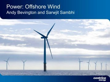 Power: Offshore Wind 2011 - Download PDF (0.82Mb) - Centrica