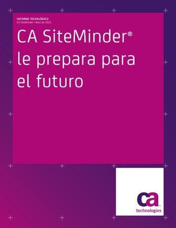 CA SiteMinder® le prepara para el futuro - CA Technologies