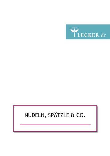 NUDELN, SPÄTZLE & CO. - Wahre-Geschichten.de