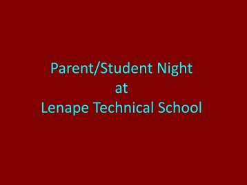 Parent Night info - Lenape Tech