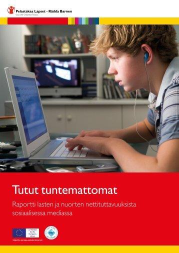 Tutut Tuntemattomat -raportti (2010) - Pelastakaa Lapset ry