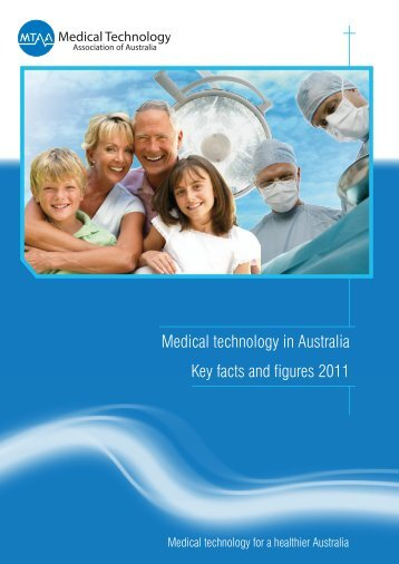 Medical technology in Australia Key facts and figures 2011