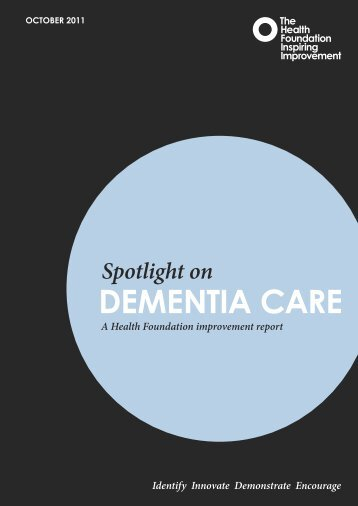 Spotlight on dementia care - Health Foundation