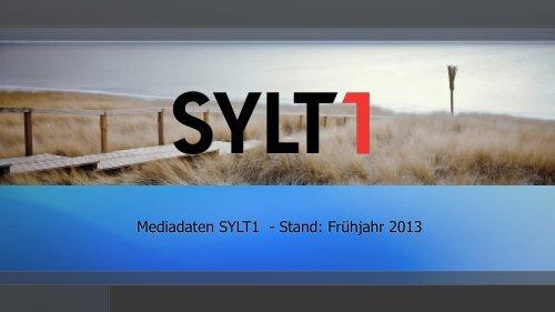 Mediadaten SYLT1 - Stand: Frühjahr 2013 - Sylt TV