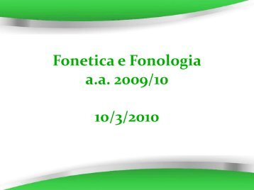 Fonetica e Fonologia a.a. 2009/10 10/3/2010 - Lettere e Filosofia