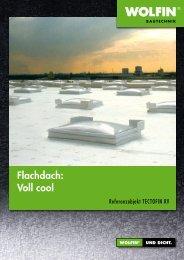 Flachdach: Voll cool - WOLFIN Bautechnik
