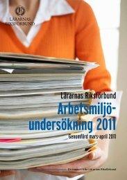 Arbetsmiljöundersökning 2011 - Lärarnas Riksförbund