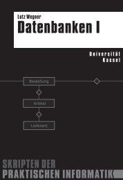 Skript Datenbanken I - Praktische Informatik Universität Kassel