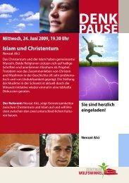 Mittwoch, 24. Juni 2009, 19.30 Uhr Islam und Christentum