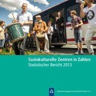 Soziokulturelle Zentren in Zahlen Statistischer Bericht 2013